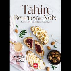 Tahin & beurres de noix - cuisiner avec les purées